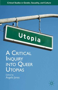 Cover A Critical Inquiry into Queer Utopias