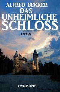 Cover Alfred Bekker Roman - Das unheimliche Schloss
