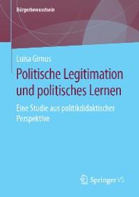 Cover Politische Legitimation und politisches Lernen