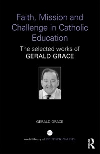 Cover Faith, Mission and Challenge in Catholic Education