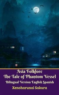 Cover Asia Folklore The Tale of Phantom Vessel Bilingual Version English Spanish