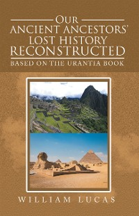 Cover Our Ancient Ancestors' Lost History Reconstructed
