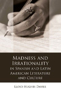 Cover Madness and Irrationality in Spanish and Latin American Literature and Culture