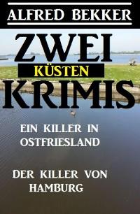 Cover Zwei Küsten-Krimis: Ein Killer in Ostfriesland / Der Killer von Hamburg