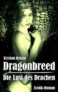 Cover Dragonbreed - Die Lust des Drachen