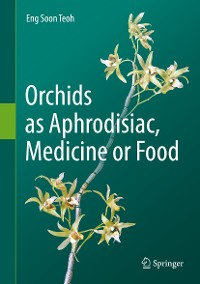 Cover Orchids as Aphrodisiac, Medicine or Food