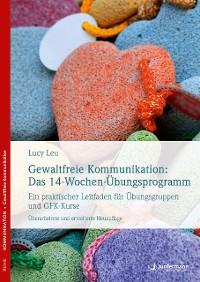 Cover Gewaltfreie Kommunikation: Das 14-Wochen-Übungsprogramm