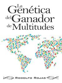 Cover La genética del ganador de multitudes