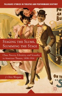 Cover Staging the Slums, Slumming the Stage