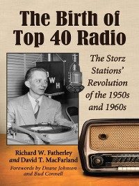 Cover The Birth of Top 40 Radio