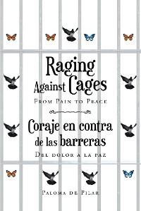 Cover Raging Against Cages From Pain to Peace Coraje en contra de las barreras del dolor a la paz