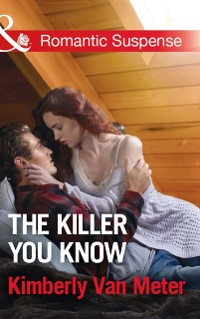 Cover Killer You Know (Mills & Boon Romantic Suspense)