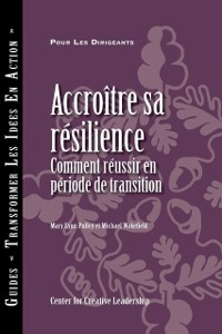 Cover Building Resiliency: How to Thrive in Times of Change (French)