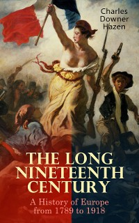 Cover The Long Nineteenth Century: A History of Europe from 1789 to 1918