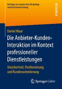 Cover Die Anbieter-Kunden-Interaktion im Kontext professioneller Dienstleistungen