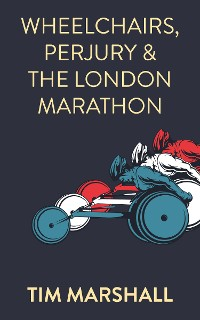 Cover Wheelchairs, Perjury and the London Marathon
