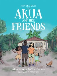Cover Adventures of Akua and Her Friends