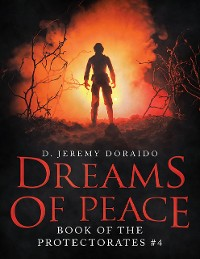 Cover Dreams of Peace: Book of the Protectorates #4