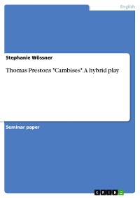 "Cover Thomas Prestons ""Cambises"". A hybrid play"