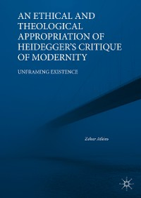 Cover An Ethical and Theological Appropriation of Heidegger's Critique of Modernity