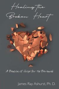Cover Healing the Broken Heart