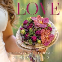 Cover In Love: Inspirational European Bridal Bouquets