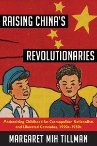 Cover Raising China's Revolutionaries