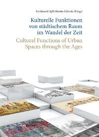 Cover Kulturelle Funktionen von städtischem Raum im Wandel der Zeit