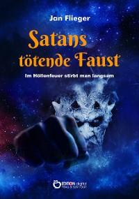 Cover Satans tötende Faust - Im Höllenfeuer stirbt man langsam