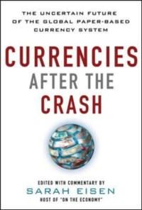 Cover Currencies After the Crash:  The Uncertain Future of the Global Paper-Based Currency System