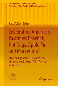 Cover Celebrating America's Pastimes: Baseball, Hot Dogs, Apple Pie and Marketing?