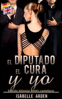 Cover El Diputado, el cura y yo (Bilingual Romances)