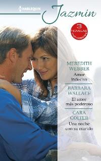 Cover Amor indeciso - El amor más poderoso - Una noche con su marido