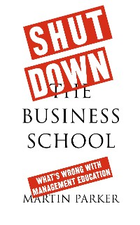 Cover Shut Down the Business School