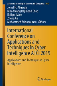 Cover International Conference on Applications and Techniques in Cyber Intelligence ATCI 2019