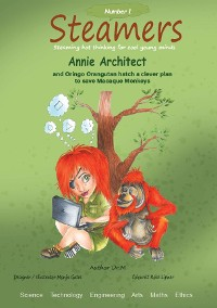 Cover Annie Architect and Oringo Orangutan hatch a clever plan to save Macaque Monkeys