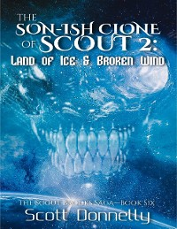 Cover The Son-ish Clone of Scout 2: Land of Ice & Broken Wind