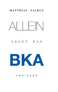 Cover Allein gegen das BKA