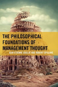 Cover The Philosophical Foundations of Management Thought
