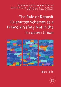 Cover The Role of Deposit Guarantee Schemes as a Financial Safety Net in the European Union