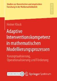 Cover Adaptive Interventionskompetenz in mathematischen Modellierungsprozessen