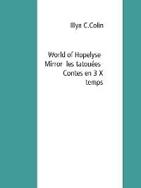 Cover World of Hopelyse-  Mirror- les tatouées - Contes en 3X -Temps