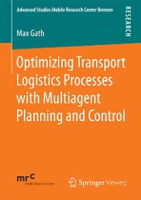 Cover Optimizing Transport Logistics Processes with Multiagent Planning and Control