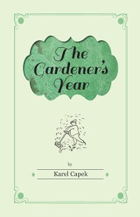 Cover The Gardener's Year - Illustrated by Josef Capek