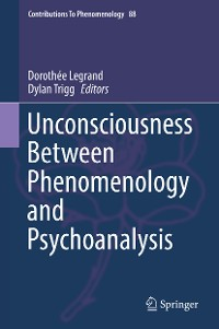 Cover Unconsciousness Between Phenomenology and Psychoanalysis