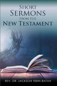 Cover Short Sermons from the New Testament