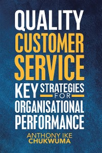 Cover Quality  Customer Service Key Strategies for Organisational Performance
