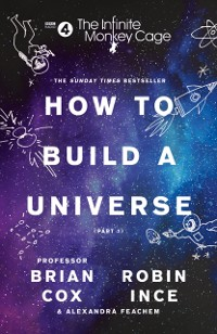 Cover Infinite Monkey Cage - How to Build a Universe