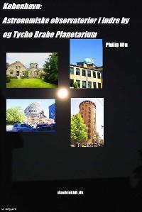 Cover København: Astronomiske observatorier i indre by & Tycho Brahe Planetarium