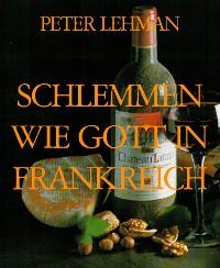 Cover SCHLEMMEN WIE GOTT IN FRANKREICH